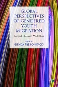 Global Youth Migration and Gendered Modalities | Bonifacio, Glenda Tibe (university of Lethbridge, Alberta) |