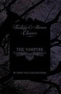 The Vampyre (Fantasy and Horror Classics) | John William Polidori |