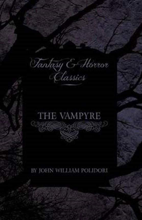 The Vampyre (Fantasy and Horror Classics)