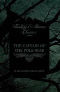 The Captain of the Pole-Star (Fantasy and Horror Classics)   Sir Arthur Conan Doyle  