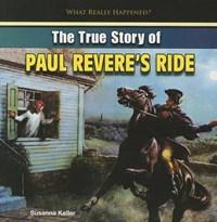 The True Story of Paul Revere's Ride | Susanna Keller |