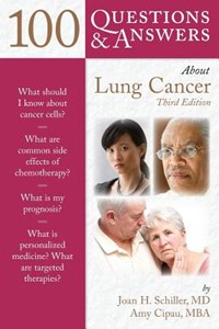 100 Questions & Answers About Lung Cancer | Joan H. Schiller ; Amy Cipau |