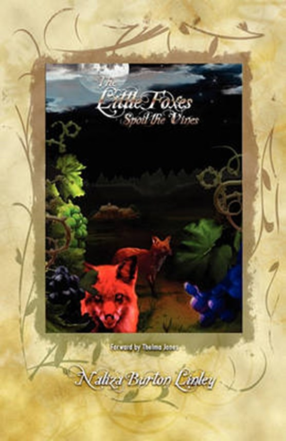 The Little Foxes Spoil the Vines