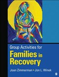Group Activities for Families in Recovery   Zimmerman, M. J. ; Winek, Jon L.  