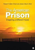 The American Prison | Cullen, Francis T. ; Jonson, Cheryl Lero ; Stohr, Mary K. |