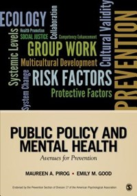 Public Policy and Mental Health | Maureen A. (anne) Pirog ; Emily M. Good |