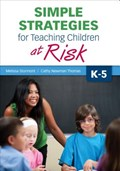Simple Strategies for Teaching Children at Risk, K-5   Stormont, Melissa A. ; Thomas, Cathy N.  