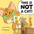 This Is Not a Cat! | David LaRochelle |
