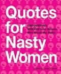 Quotes for Nasty Women | auteur onbekend |