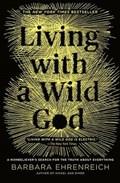 Living with a Wild God   Barbara Ehrenreich  