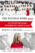 The Witness Wore Red   Rebecca Musser ; M. Bridget Cook  