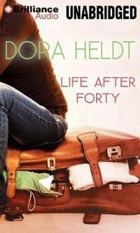 Life After Forty | Dora Heldt |