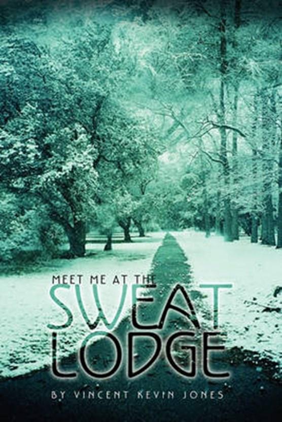 Meet Me at the Sweat Lodge