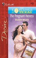 The Pregnant Heiress   Eileen Wilks  