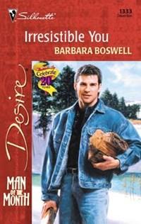 Irresistible You   Barbara Boswell  