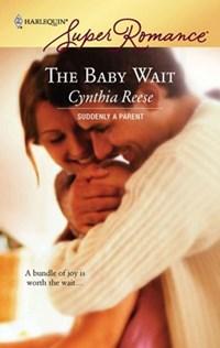 The Baby Wait   Cynthia Reese  