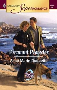 Pregnant Protector   Anne Marie Duquette  