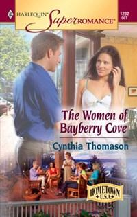 The Women of Bayberry Cove   Cynthia Thomason  