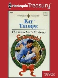 THE RANCHER'S MISTRESS   Kay Thorpe  