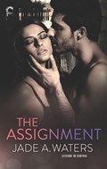 The Assignment   Jade A. Waters  