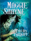 Two by Twilight   Maggie Shayne  