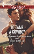 To Tame a Cowboy   Jules Bennett  