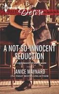 A Not-So-Innocent Seduction   Janice Maynard  