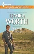 That Wild Cowboy   Lenora Worth  