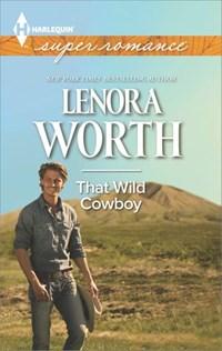 That Wild Cowboy | Lenora Worth |
