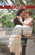 From Enemy's Daughter to Expectant Bride   Olivia Gates  