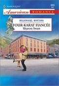 FOUR-KARAT FIANCEE | Sharon Swan |