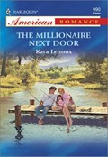 THE MILLIONAIRE NEXT DOOR   Kara Lennox  