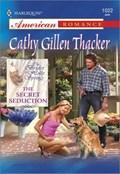 The Secret Seduction   Cathy Gillen Thacker  