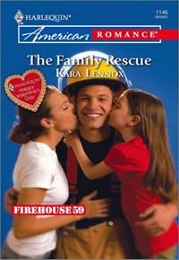 The Family Rescue   Kara Lennox  