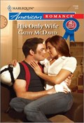 His Only Wife   Cathy McDavid  