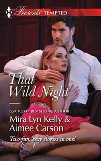 That Wild Night   Mira Lyn Kelly ; Aimee Carson  