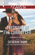Pregnant by the Cowboy CEO | Catherine Mann |