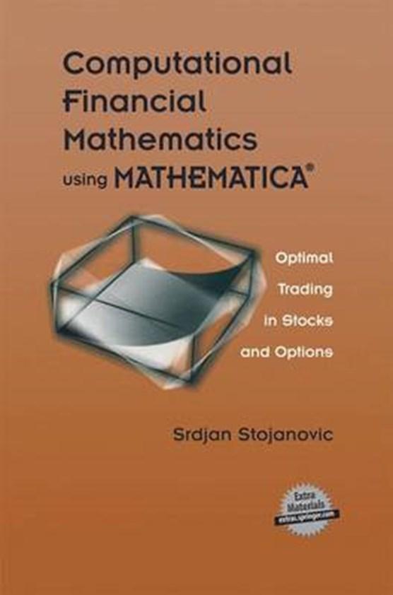 Computational Financial Mathematics using MATHEMATICA (R)