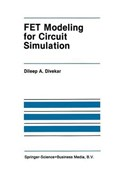 FET Modeling for Circuit Simulation | Dileep A. Divekar |