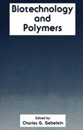 Biotechnology and Polymers | Charles G. Gebelein |