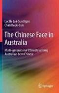The Chinese Face in Australia | Lucille Lok-Sun Ngan ; Chan Kwok-bun |