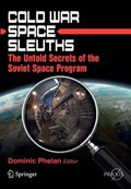Cold War Space Sleuths   Dominic Phelan  