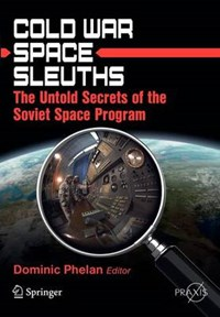 Cold War Space Sleuths | Dominic Phelan |
