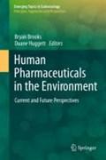 Human Pharmaceuticals in the Environment   Bryan W. Brooks ; Duane B. Huggett  