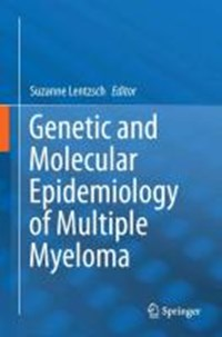 Genetic and Molecular Epidemiology of Multiple Myeloma   Suzanne Lentzsch  