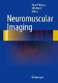 Neuromuscular Imaging | Mike P. Wattjes ; Dirk Fischer |
