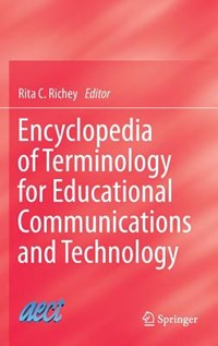 Encyclopedia of Terminology for Educational Communications and Technology | Rita C Richey |