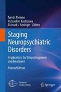 Staging Neuropsychiatric Disorders   Tomas Palomo ; Richard M. Kostrzewa ; Richard J. Beninger  