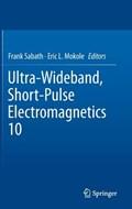 Ultra-Wideband, Short-Pulse Electromagnetics 10 | Frank Sabath ; Eric L. Mokole |