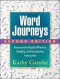 Word Journeys, Second Edition | Kathy (department Of Teaching And Learning (retired), Peabody College, Vanderbilt University, Nashville, Tn) Ganske |